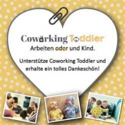 Arbeiten mit Kind – Coworking Toddler.  Bitte unbedingt unterstützen!