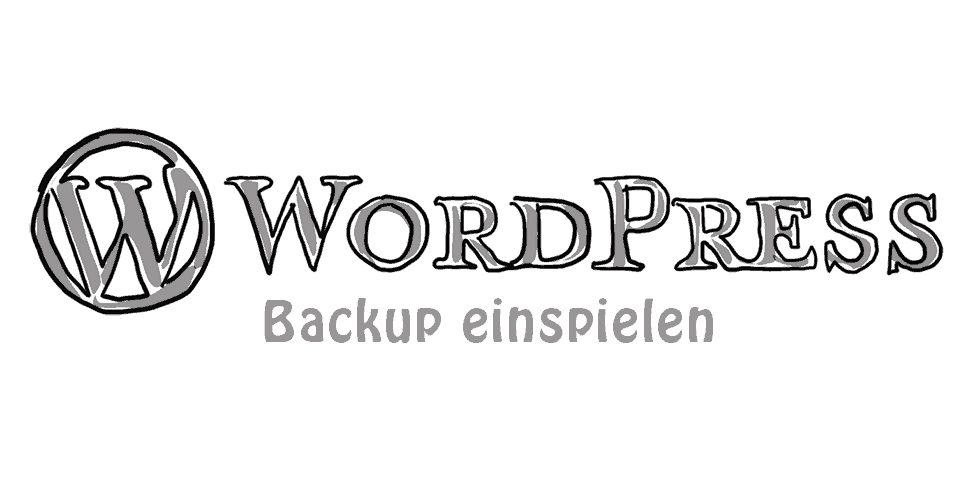 BackupWordPress Teil 2 – Wie du dein Backup einliest