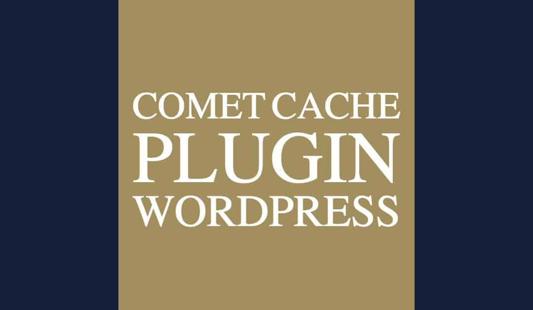 Caching mit Comet Cache – ein Muss für WordPress User