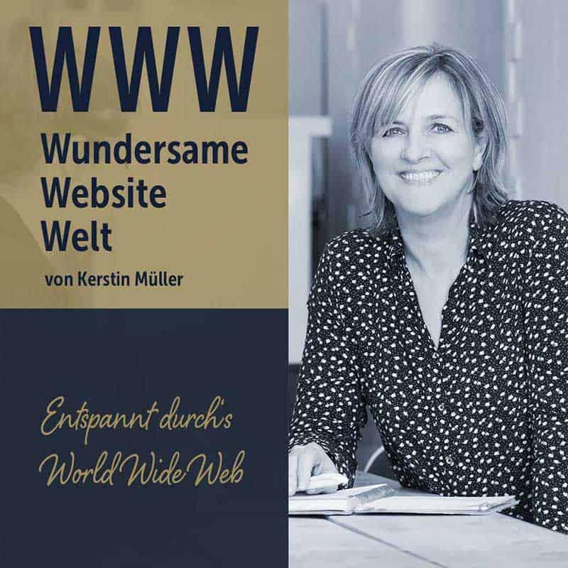 Bild zum Podcast WWW Wundersame Website Welt. Entspannt durch's World Wide Web mit Kerstin Müller