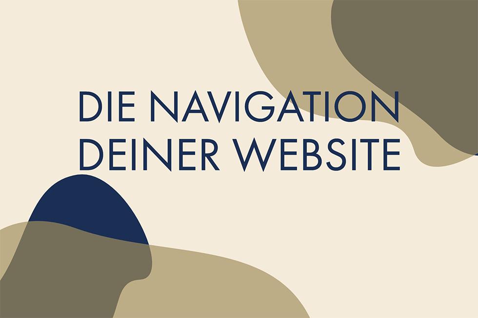 Die richtige Navigation auf deiner Website  – mach deine Besucher glücklich 😀