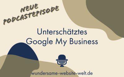 Google My Business – oft unterschätzt, aber sehr kraftvoll